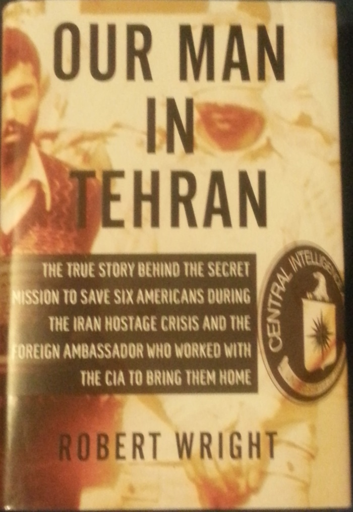 Our Man in Tehran – Robert Wright