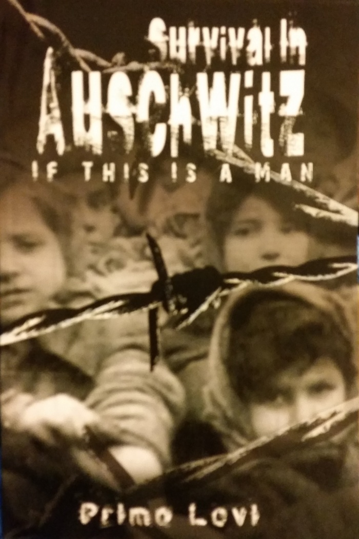 Survival In Auschwitz: If This Is A Man – Primo Levi
