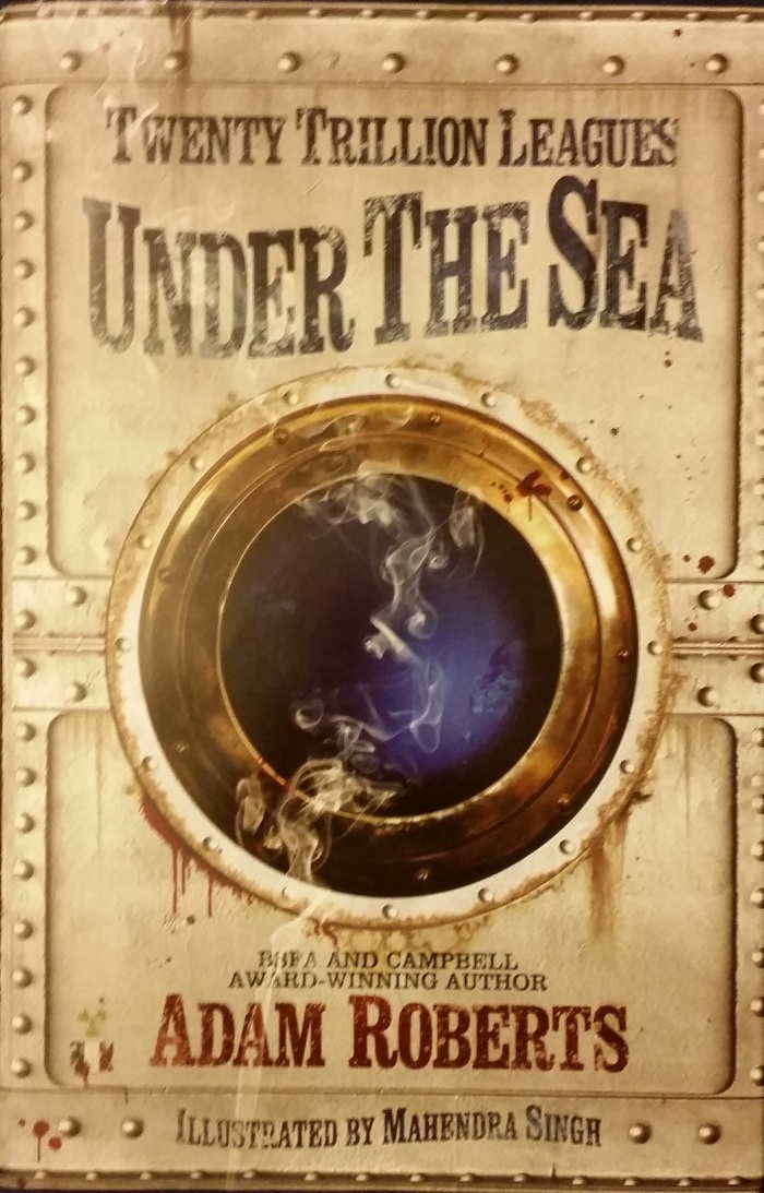 Twenty Trillion Leagues Under The Sea – Adam Roberts