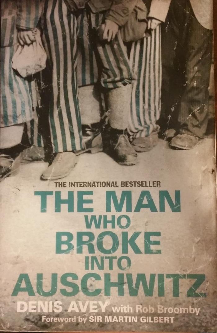 The Man Who Broke Into Auschwitz – DenisAvey