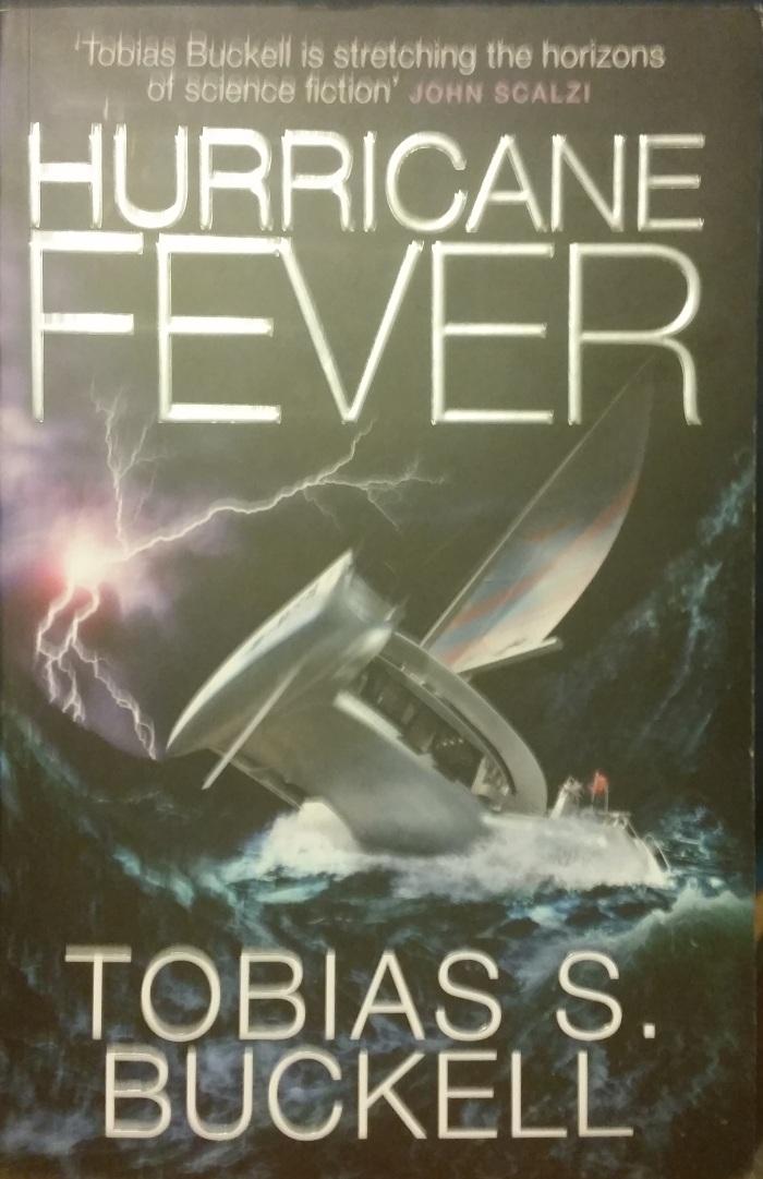 Hurricane Fever – Tobias S.Buckell