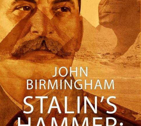 Stalin's Hammer: Cairo – JohnBirmingham
