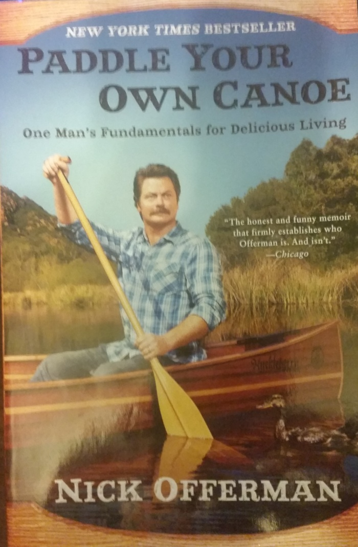 Paddle Your Own Canoe – Nick Offerman
